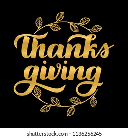 "Hand drawn typography gold lettering:"" Thanks giving"" isolated on the black background with golden wreath."