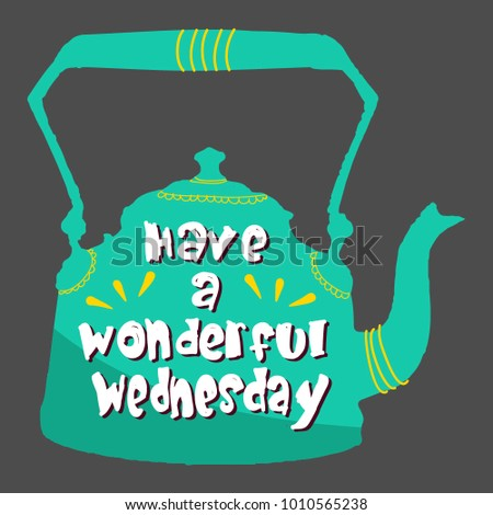 Hand Drawn Typography Have Wonderful Wednesday Stock Vector Royalty