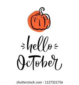 Hand drawn typography lettering phrase Hello, October with pumpkin.