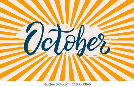 Hand drawn typography lettering phrase October. Ink brush lettering for autumn invitation card. Month October for calendar. Handwritten phrase for banner, poster, flyer, greeting card, calendar.