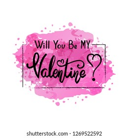 Hand drawn typography lettering phrase Will you be my Valentine. Ink brush lettering for 14th February greeting card. Vector calligraphy text, logo, illustration for February 14. Romantic Lettering.