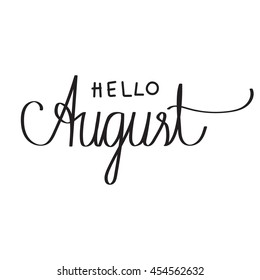 Hand drawn typography lettering phrase Hello, August! isolated on the white background. Fun calligraphy for typography greeting and invitation card