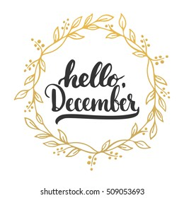 Hand drawn typography lettering phrase Hello, December isolated on the white background with golden wreath. Fun brush ink calligraphy inscription for winter greeting invitation card or print design