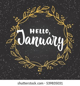 Hand drawn typography lettering phrase Hello, January isolated on the chalkboard, background with golden wreath. Fun brush ink calligraphy inscription for winter greeting invitation card or print.