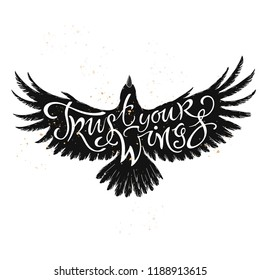 Hand drawn typography poster. Brush lettering inspiration quote placed in a form of a flying bird and saying Trust your wings. Great for posters, greeting cards.
