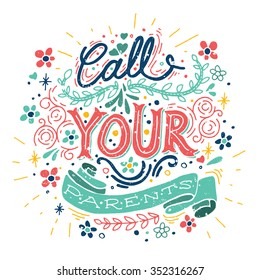 """Hand drawn typography poster: """"Call your parents"""""""