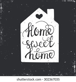 Hand drawn typography poster. Conceptual handwritten phrase Home Sweet Home.T shirt hand lettered calligraphic design. Inspirational vector