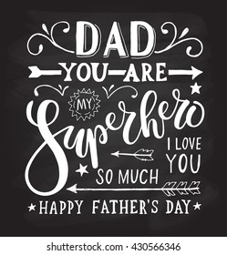 """Hand drawn typography poster. """"Dad, you are my Superhero, I love you"""". Greeting card for fathers day celebration. Vector illustration EPS 10. Calligraphy logo,badge, icon. Feast banner, flyer"""