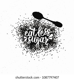Hand drawn typography poster. Inspirational vector typography. Eat Less Sugar.