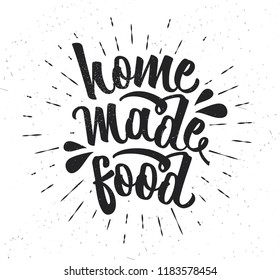 Hand drawn typography poster. Inspirational vector typography. Homemade Food. . Vector calligraphy