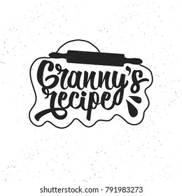 Hand drawn typography poster. Inspirational vector typography. Granny's Recipe. Vector calligraphy.