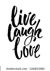 Hand drawn typography poster.Inspirational quote 'live laugh love'.For greeting cards, Valentine day, wedding, posters, prints or home decorations. Modern brush ink calligraphy. Vector illustration