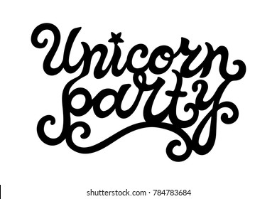 Hand drawn Unicorn Party lettering. Logotype vector illustration. Unicorn Party design element for stick cake toppers/laser cut plastic/wooden toppers. Text for banner, poster, birthday greeting card