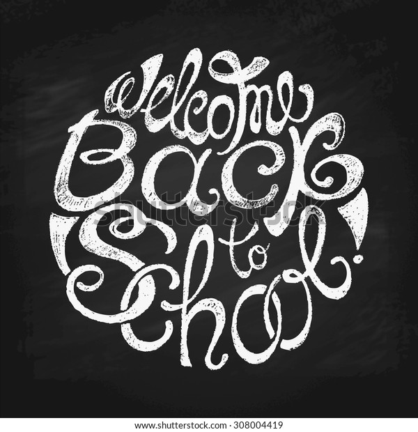"""Hand Drawn Unique Lettering """"Welcome Back to School"""". Stylized Calligraphy in Chalk on Blackboard. Vector Illustration."""