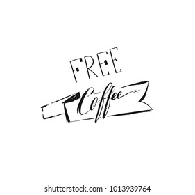 Hand drawn vector abstract artistic ink sketch drawing handwritten free coffee calligraphy text and ribbon isolated on white background.Coffee shop concept.