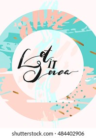 Hand Drawn Vector Abstract Artistic Textured Greeting Poster With Handwritten Modern Lettering Phase Let It Snow
