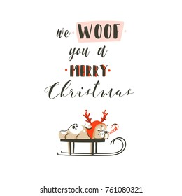 Hand drawn vector abstract fun Merry Christmas time cartoon illustrations poster with xmas french bulldog on sleigh and modern calligraphy We Woof you a Merry Christmas isolated on white background.