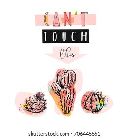 Hand drawn vector abstract unusual cute funny illustration with graphic cactuses icons in bright colors and modern calligraphy quote Cant touch this isolated on white background.Wedding,birthday,logo