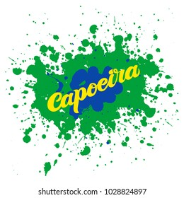 Hand drawn vector capoeira typography with paint splashes in colors of Brazil flag. For designing materials (logo, visit card, invitation, promo, poster, banner, printing) of capoeira school/ club