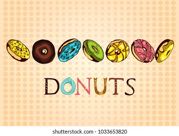 Hand drawn vector donuts poster with dotted background. Glazed and colored donuts in several foreshortening with lettering.