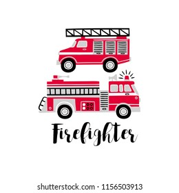 Hand drawn vector fire trucks with text. Tee-shirt logo on white background.