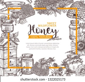 Hand drawn vector honey background. Poster or card with sketch illustrations of bees, hives, honey spoon, honeycomb, jars and wildflowers. Design template for beekeeping business