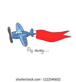 """Hand drawn vector illustration, blue plane with red ribbon flying in the sky with quote """"Fly away..."""". Eps 10"""