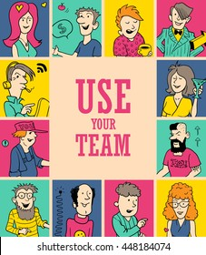 """Hand Drawn Vector Illustration for Cover Design. Doodle Style. Group of Funny Men and Women in Colorful Boxes. Decorative Frame with text """"Use Your Team"""""""