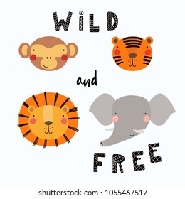 Hand drawn vector illustration of a cute funny animal faces, with lettering quote Wild and free. Isolated objects. Scandinavian style flat design. Concept for children print.