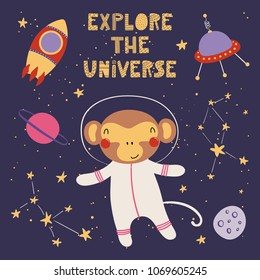 Hand drawn vector illustration of a cute funny monkey in space, with rocket, ufo, lettering quote Explore the universe. Isolated objects. Scandinavian style flat design. Concept for children print.