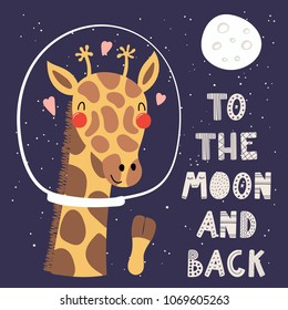 Hand drawn vector illustration of a cute funny giraffe in space, with hearts, lettering quote To the moon and back. Isolated objects. Scandinavian style flat design. Concept for children print.