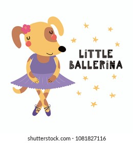 Hand drawn vector illustration of a cute funny doggy girl in a tutu, pointe shoes, with lettering quote Little ballerina. Isolated objects. Scandinavian style flat design. Concept for children print.