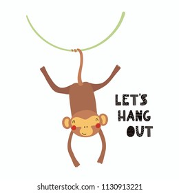 Hand drawn vector illustration of a cute funny monkey hanging from liana, with lettering quote Let's hang out. Isolated objects on white background. Scandinavian style flat design. Concept kids print.