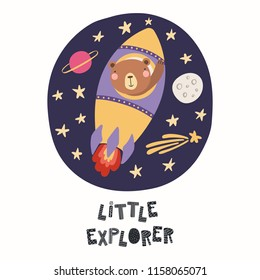 Hand drawn vector illustration of a cute funny bear astronaut flying a rocket in space, with quote Little explorer. Isolated objects on white. Scandinavian style flat design. Concept children print.