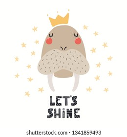 Hand drawn vector illustration of a cute funny animal in a crown, with lettering quote Lets shine. Isolated objects on white background. Scandinavian style flat design. Concept for children print.