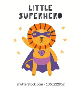 Hand drawn vector illustration of a cute lion superhero, with lettering quote Little superhero. Isolated objects on white background. Scandinavian style flat design. Concept for children print.