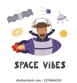 Hand drawn vector illustration of a cute bison astronaut flying rocket in space, with quote Space vibes. Isolated objects on white background. Scandinavian style flat design. Concept for kids print.