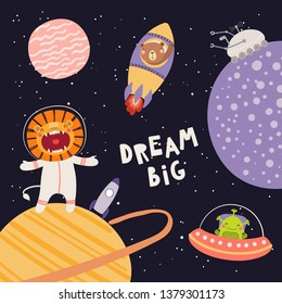 Hand drawn vector illustration of cute lion, bear astronauts, alien, in space, with lettering quote Dream big, on dark background. Scandinavian style flat design. Concept for children print.