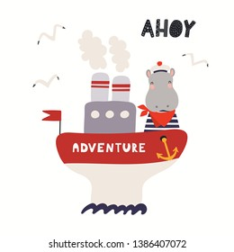 Hand drawn vector illustration of a cute hippo sailor on a ship, with seagulls, lettering quote Ahoy. Isolated objects on white background. Scandinavian style flat design. Concept for children print.