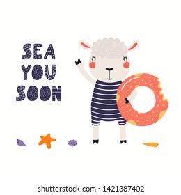 Hand drawn vector illustration of a cute sheep in summer, with pool float, lettering quote Sea you soon. Isolated objects on white background. Scandinavian style flat design. Concept for kids print.