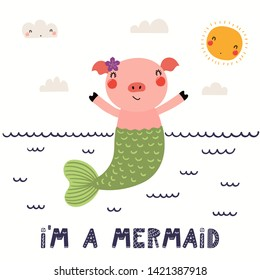 Hand drawn vector illustration of a cute pig mermaid swimming, with lettering quote Im a mermaid. Isolated objects on white background. Scandinavian style flat design. Concept for children print.