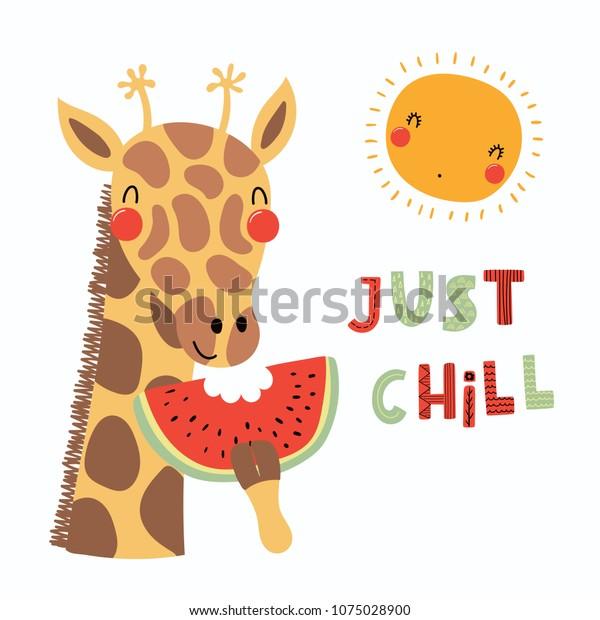 Hand drawn vector illustration of a cute funny giraffe eating watermelon, with sun, lettering quote Just chill. Isolated objects. Scandinavian style flat design. Concept for children print.