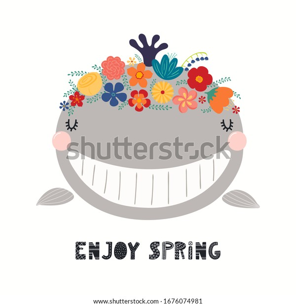 Hand drawn vector illustration of a cute whale face in a flower crown, with lettering quote Emjoy Spring. Isolated objects on white. Scandinavian style flat design. Concept for children print.
