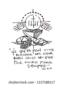 Hand drawn vector illustration or drawing of some Christian symbols as Eucharist, bread, grapes and open hands of Jesus and phrase in spanish that means: I am the Bread that came from Heaven,