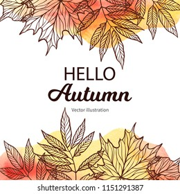 Hand drawn vector illustration. Frame with Fall leaves and watercolor background. Forest design elements. Hello Autumn! Perfect for seasonal advertisement
