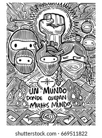 Hand drawn vector illustration or ink drawing of some zapatists mexican soldiers and the phrase in spanish: Un mundo donde quepan muchos mundos, which means: A world with a lot of worlds inside