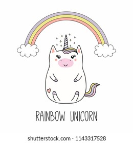 Hand drawn vector illustration of a kawaii funny fat unicorn, with rainbow, cloud, stars, text. Isolated objects on white background. Line drawing. Design concept for children print.