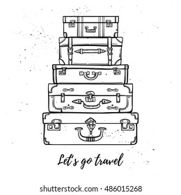 Hand drawn vector illustration - Let's go travel. Fashion suitcases and bags stacked. Trip to World.  Perfect for invitations, greeting cards, prints, flyers, posters etc