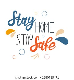 "Hand drawn vector illustration with lettering quote ""Stay home stay safe"". Motivational Poster. The concept of quarantine and stay at home. Telework. Stop coronavirus outbreak"