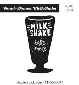 Hand Drawn Vector Illustration of milkshake with calligraphy words. Lettering Drawings for design and art projects.